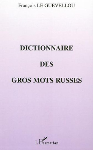 Couverture DICTIONNAIRE DES GROS MOTS RUSSES