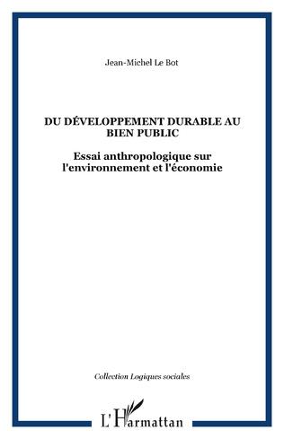 Couverture DU DÉVELOPPEMENT DURABLE AU BIEN PUBLIC