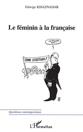 Couverture LE FÉMININ A LA FRANÇAISE