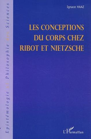 Couverture LES CONCEPTIONS DU CORPS CHEZ RIBOT ET NIETZSCHE