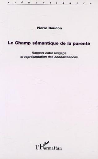 Couverture LE CHAMP SÉMANTIQUE DE LA PARENTÉ