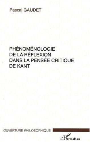 Couverture PHÉNOMÉNOLOGIE DE LA RÉFLEXION DANS LA PENSÉE CRITIQUE DE KANT