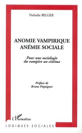 Couverture ANOMIE VAMPIRIQUE, ANÉMIE SOCIALE