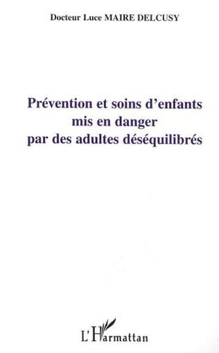 Couverture PRÉVENTION ET SOIN D'ENFANTS MIS EN DANGER PAR DES ADULTES DÉSÉQUILIBRÉS