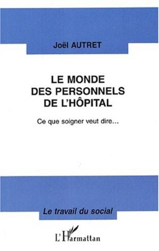 Couverture LE MONDE DES PERSONNELS DE L'HÔPITAL