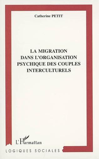 Couverture LA MIGRATION DANS L'ORGANISATION PSYCHIQUE DES COUPLES INTERCULTURELS