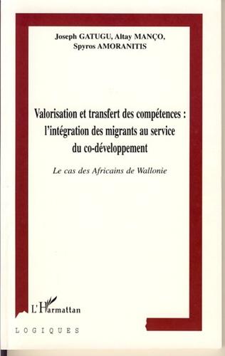 Couverture VALORISATION ET TRANSFERT DES COMPÉTENCES : L'INTÉGRATION DES MIGRANTS AU SERVICE DU CO-DÉVELOPPEMENT