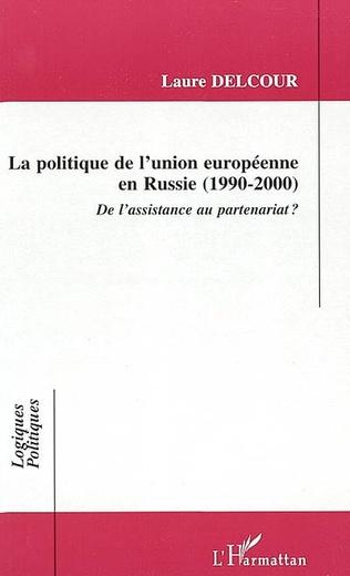 Couverture LA POLITIQUE DE L'UNION EUROPÉENNE EN RUSSIE (1990-2000)