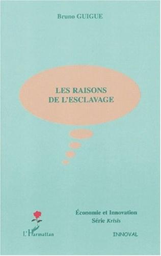 Couverture LES RAISONS DE L'ESCLAVAGE