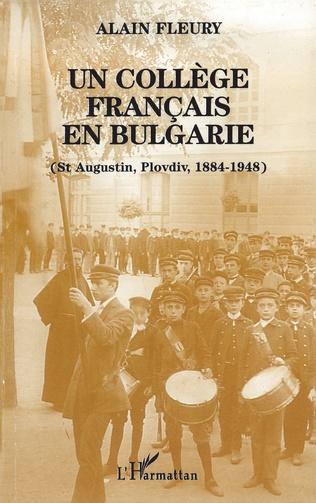 Couverture Un collège français en Bulgarie (St Augustin, Plovdiv, 1884-1948)