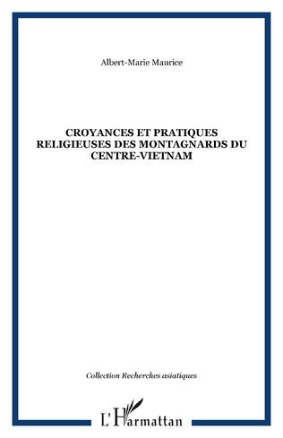 Couverture CROYANCES ET PRATIQUES RELIGIEUSES DES MONTAGNARDS DU CENTRE-VIETNAM