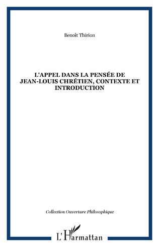Couverture L'APPEL DANS LA PENSÉE DE JEAN-LOUIS CHRÉTIEN, CONTEXTE ET INTRODUCTION