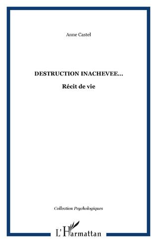 Couverture DESTRUCTION INACHEVEE…