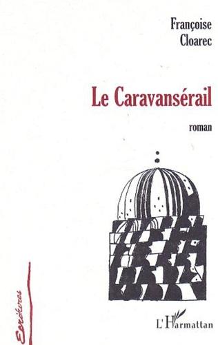 Couverture LE CARAVANSÉRAIL