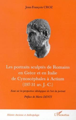 Couverture LES PORTRAITS SCULPTÉS DE ROMAINS EN GRÈCE ET EN ITALIE DE CYNOSCEPHALES A ACTIUM (197-31 av J.-C.)