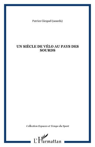 Couverture UN SIÈCLE DE VÉLO AU PAYS DES SOURDS