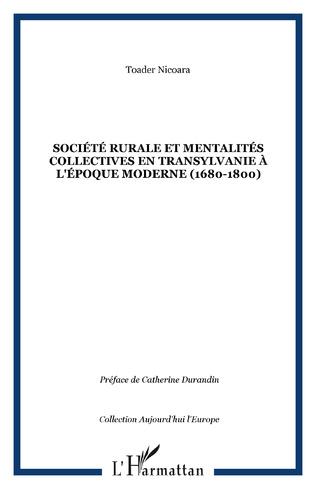 Couverture SOCIÉTÉ RURALE ET MENTALITÉS COLLECTIVES EN TRANSYLVANIE À L'ÉPOQUE MODERNE (1680-1800)