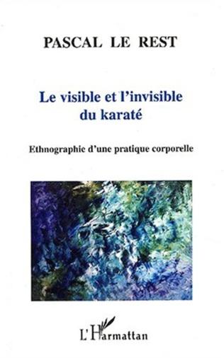 Couverture LE VISIBLE ET L'INVISIBLE DU KARATÉ