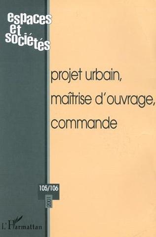 Couverture PROJET URBAIN, MAÎTRISE D'OUVRAGE, COMMANDE (n°105-106)