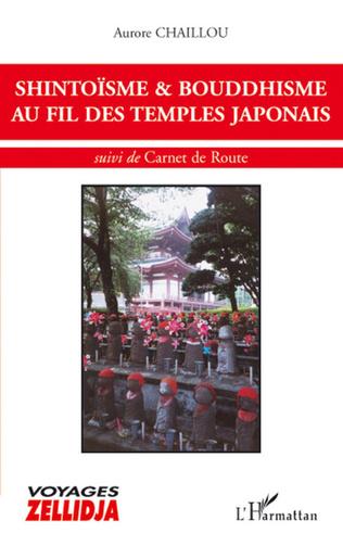 Couverture SHINTOÏSME et BOUDDHISME AU FIL DES TEMPLES JAPONAIS