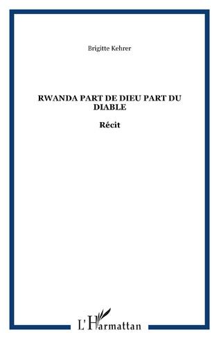 Couverture RWANDA PART DE DIEU PART DU DIABLE