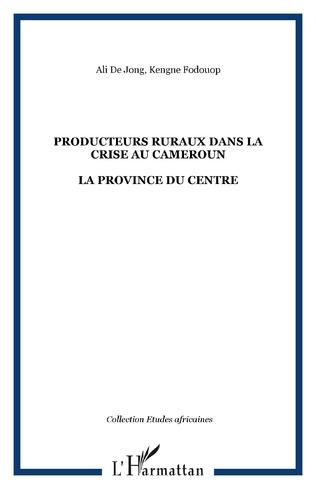 Couverture PRODUCTEURS RURAUX DANS LA CRISE AU CAMEROUN