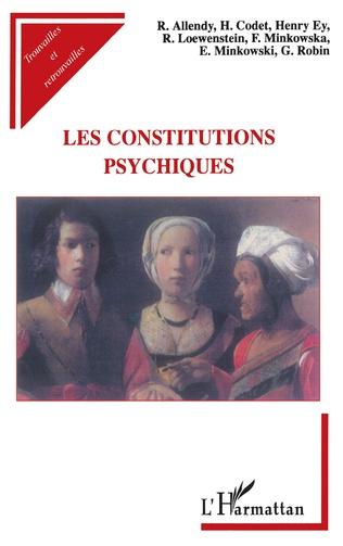 Couverture LES CONSTITUTIONS PSYCHIQUES
