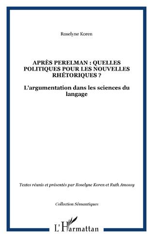 Couverture APRÈS PERELMAN : QUELLES POLITIQUES POUR LES NOUVELLES RHÉTORIQUES ?