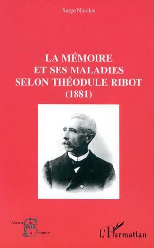 Couverture LA MÉMOIRE ET SES MALADIES SELON THÉODULE RIBOT (1881)