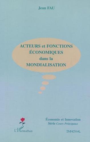 Couverture Acteurs et fonctions économiques dans la mondialisation