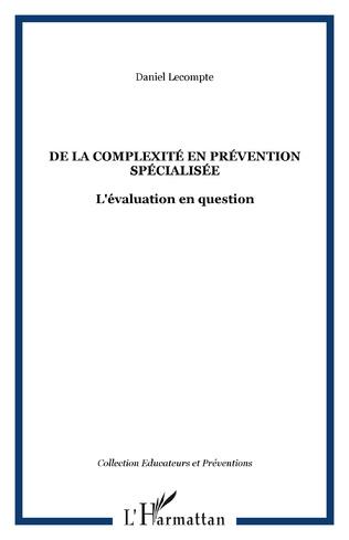 Couverture DE LA COMPLEXITÉ EN PRÉVENTION SPÉCIALISÉE