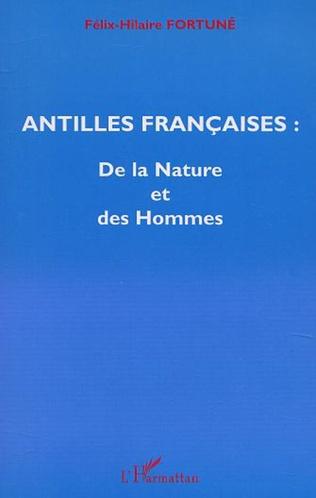 Couverture ANTILLES FRANÇAISES : De la Nature et des Hommes