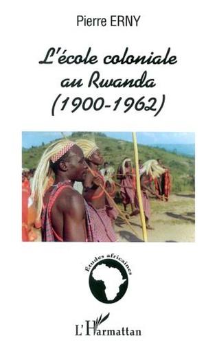 Couverture L'ÉCOLE COLONIALE AU RWANDA (1900-1962)