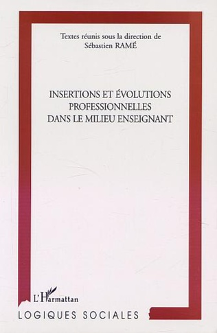 Couverture INSERTION ET ÉVOLUTIONS PROFESSIONNELLES DANS LE MILIEU ENSEIGNANT