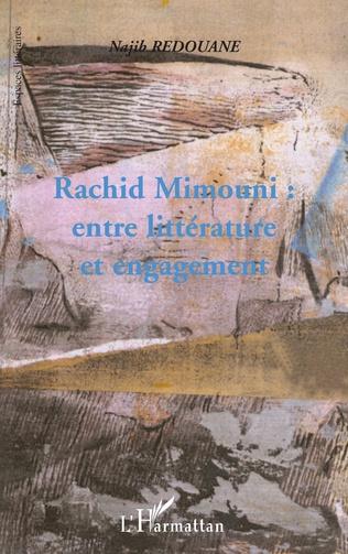 Couverture RACHID MIMOUNI : ENTRE LITTERATURE ET ENGAGEMENT