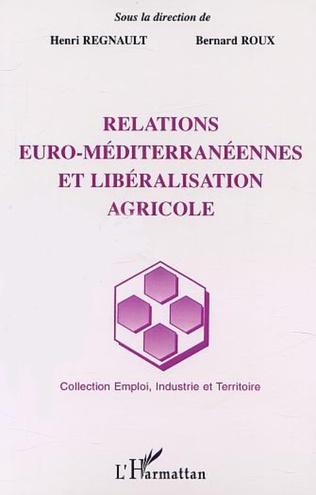 Couverture RELATIONS EURO-MÉDITERRANÉENNES ET LIBÉRALISATION AGRICOLE