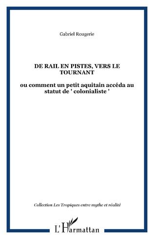 Couverture DE RAIL EN PISTES, VERS LE TOURNANT