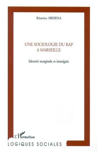 Couverture UNE SOCIOLOGIE DU RAP À MARSEILLE