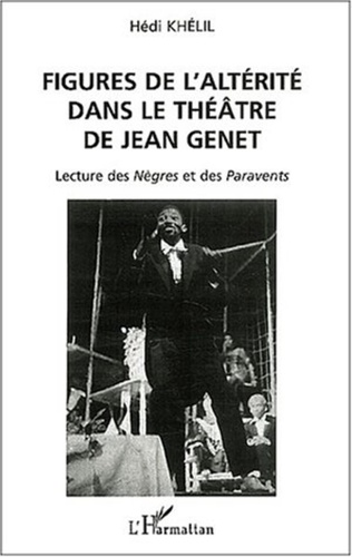 Couverture FIGURES DE L'ALTÉRITÉ DANS LE THÉÂTRE DE JEAN GENET