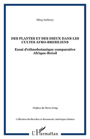 Couverture DES PLANTES ET DES DIEUX DANS LES CULTES AFRO-BRESILIENS