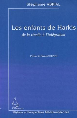Couverture LES ENFANTS DE HARKIS, DE LA RÉVOLTE À L'INTÉGRATION