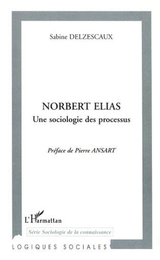 Couverture NORBERT ELIAS UNE SOCIOLOGIE DES PROCESSUS