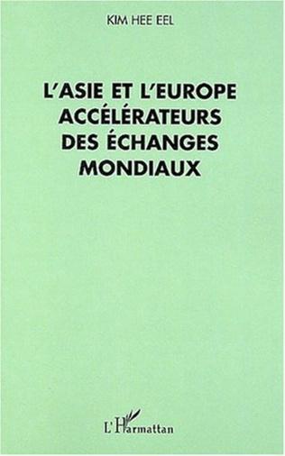 Couverture L'ASIE ET L'EUROPE ACCÉLÉRATEURS DES ÉCHANGES MONDIAUX