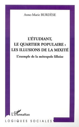 Couverture L'ÉTUDIANT, LE QUARTIER POPULAIRE : LES ILLUSIONS DE LA MIXITÉ
