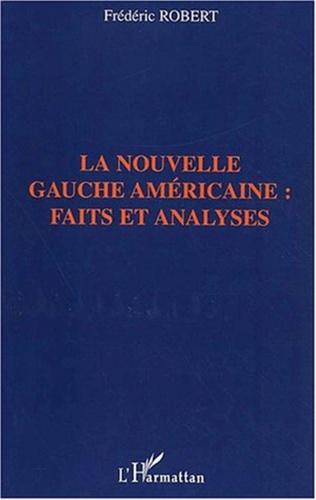 Couverture LA NOUVELLE GAUCHE AMÉRICAINE : FAITS ET ANALYSES