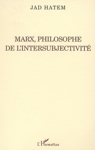 Couverture MARX, PHILOSOPHE DE L'INTERSUBJECTIVITÉ