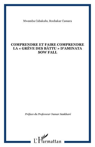 Couverture COMPRENDRE ET FAIRE COMPRENDRE LA «GRÈVE DES BÀTTU» D'AMINATA SOW FALL
