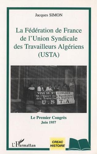 Couverture LA FEDERATION DE FRANCE DE L'UNION SYNDICALE DES TRAVAILLEURS ALGERIENS (USTA)