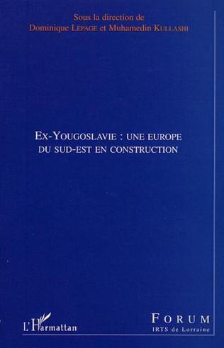 Couverture EX-YOUGOSLAVIE : UNE EUROPE DU SUD-EST EN CONSTRUCTION