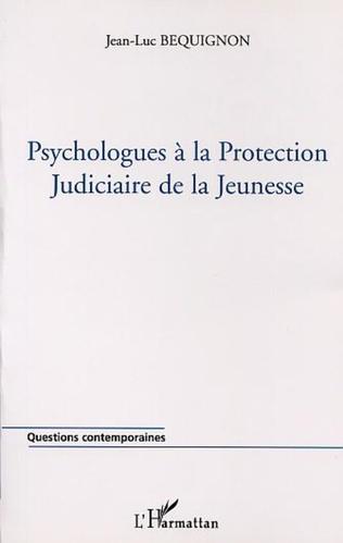 Couverture PSYCHOLOGUES À LA PROTECTION JUDICIAIRE DE LA JEUNESSE